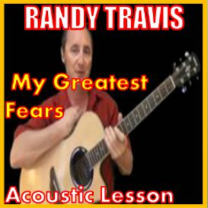 Learn to play My Greatest Fear by Randy Travis | Movies and Videos | Educational