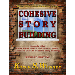 cohesive story building (formerly titled from first draft to finished novel {a writer's guide to cohesive story building})