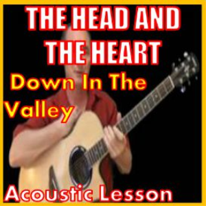 learn to play down in the valley by the head and the heart
