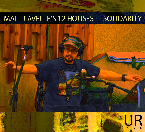 Matt Lavelle's 12 Houses - Solidarity (HD FLAC) | Music | Jazz