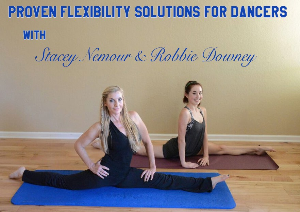Proven Flexibility Solutions for Dancers with Stacey Nemour & Robbie Downey | Movies and Videos | Fitness