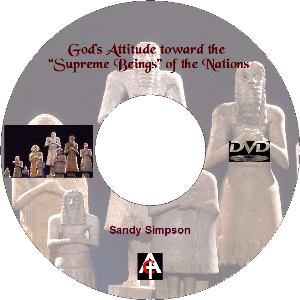 "God's Attitude toward the ""Supreme Beings"" of the Nations (MP3) 