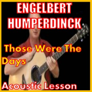 Learn to play Those Were The Days by Elgelbert Humperdinck | Movies and Videos | Educational