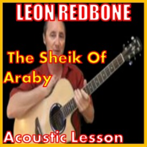 Learn to play The Sheik Of Araby by Leon Redbone | Movies and Videos | Educational