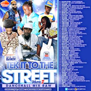 Dj Roy Tek It To The Street Dancehall Mix Vol.17 2015 | Music | Reggae