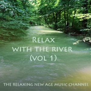 Relax with the River (Volume 1) | Music | New Age