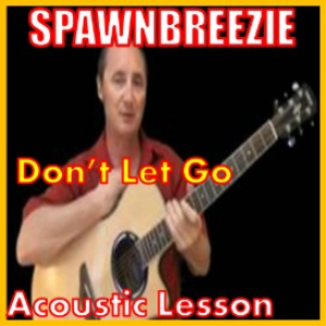 Learn to play Don't Let Go by Spawnbreezie | Movies and Videos | Educational