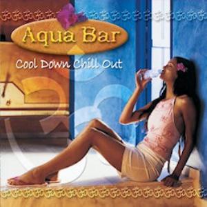 Track 6 Aqua Bar Cool Down Chill Out - Hi Hi Hi (acid lounge mix) - Dale Noughers | Music | World