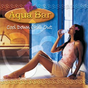 Aqua Bar Cool Down Chill Out Album - Dale Nougher | Music | World