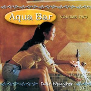 Aqua Bar Vol 2 Album - Dale Nougher | Music | World