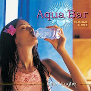 Aqua Bar Vol 3 Album - Dale Nougher | Music | World