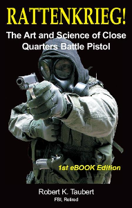 rattenkrieg! the art and science of close quarters battle pistol by bob taubert