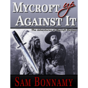 the adventures of mycroft holmes, book 2: mycroft up against it