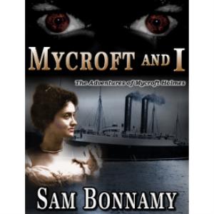 the adventures of mycroft holmes, book 3: mycroft and i