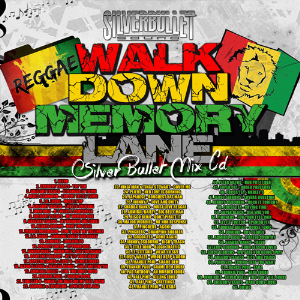 Silver Bullet Sound - Walk Down Memory Lane Mix Cd (2014) | Music | Reggae