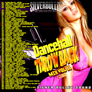 Silver Bullet Sound - Dancehall Throw Back Mix Vol 11 | Music | Reggae