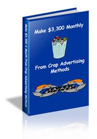 Make 3300 Monthly From Crap Advertising Methods | eBooks | Business and Money