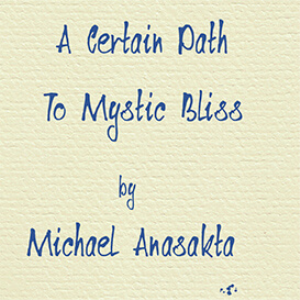 a certain path to mystic bliss
