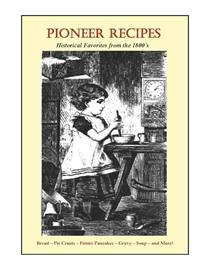 Pioneer Recipes Historical Favorites from the 1800s | eBooks | Food and Cooking