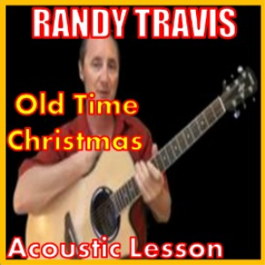 learn to play old time christmas by randy travis
