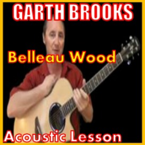 Learn to play Belleau Wood by Garth Brooks | Movies and Videos | Educational