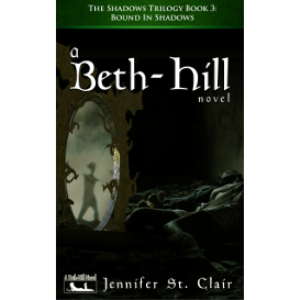 a beth-hill novel: the shadows trilogy, book 3: bound in shadows