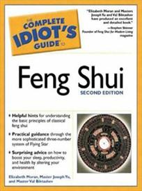 The Complete Idiot's Guide to Feng Shui (2nd Ed.) PDF eBOOK by Elizabeth Moran, Master Val Biktashev, Val Biktashev, Joseph Yu