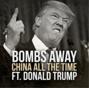 bombs away - china all the time ft. donald trump