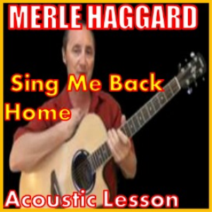 Learn to play Sing Me Back Home by Merle Haggard | Movies and Videos | Educational