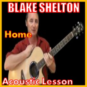 Learn to play Home by Blake Shelton | Movies and Videos | Educational