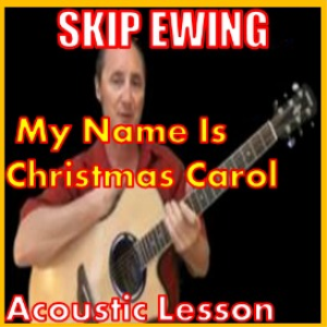 Learn to play My Name Is Christmas Carol by Skip Ewing | Movies and Videos | Educational
