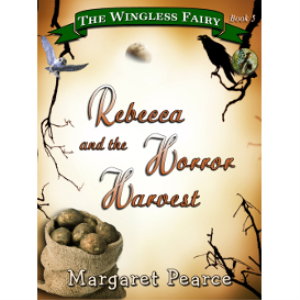 the wingless fairy series, book 5: rebecca and the horror harvest