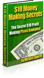 10 Dollar Money Making Secrets - With Master Resell Rights | eBooks | Internet