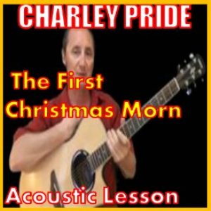 learn to play the first christmas morn by charley pride