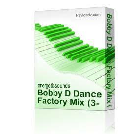 Bobby D Dance Factory Mix (3-21-09) | Music | Dance and Techno