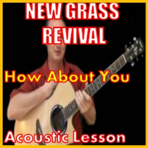 Learn to play How About You by New Grass Revival | Movies and Videos | Educational