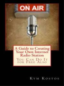 a guide to creating your own internet radio station: you can do it for free also