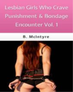 lesbian girls who crave punishment & bondage encounters vol. 1
