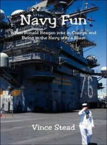 navy fun, when ronald reagan was in charge, and being in the navy was a blast!