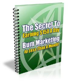 Bum Marketing -The Secret To Earning $150 A Day Every Day  (Resale Rig | eBooks | Internet