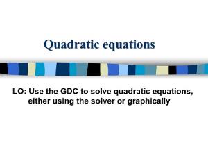 1.11 quadratic equations using gdc