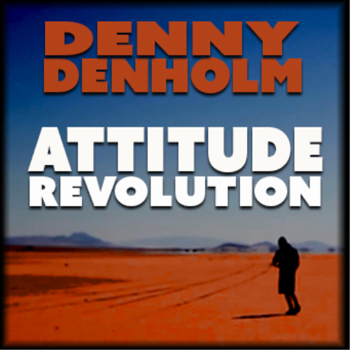 First Additional product image for - Attitude Revolution by Denny Denholm