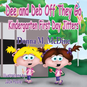 dee and deb, off they go - kindergarten first day jitters