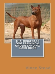 thai ridgeback dog training & understanding guide book
