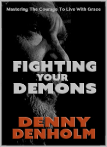 fighting your demons by denny denholm