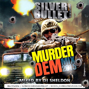 Silver Bullet Sound - Murder Dem Mix Vol 1 2015 | Music | Reggae