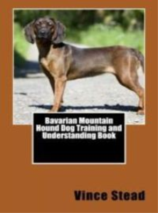 bavarian mountain hound dog training and understanding book