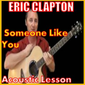 Learn to play Someone Like You by Eric Clapton | Movies and Videos | Educational