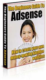 The Beginners Guide To Adsense | eBooks | Business and Money