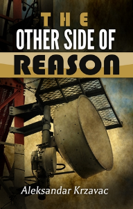 The Other Side of Reason, by Aleksandar Krzavac (Based on true story) | eBooks | Reference